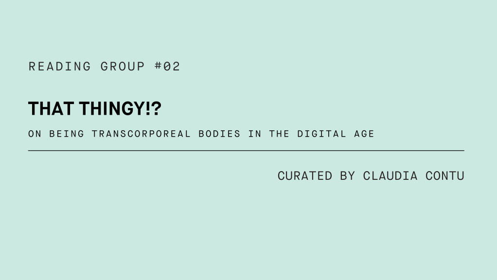 graphic of the event 'that thingy'!? On being trnascorporeal bodies in the digital age curated by Claudia Contu